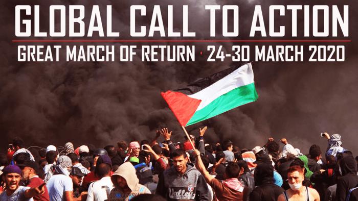 Du 24 au 30 mars 2020 dans le monde entier : semaine internationale d'action en faveur de la Grande Marche du Retour et pour briser le siège