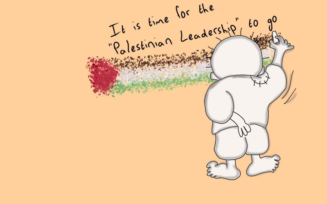 Il est temps que la«direction palestinienne»s'en aille!