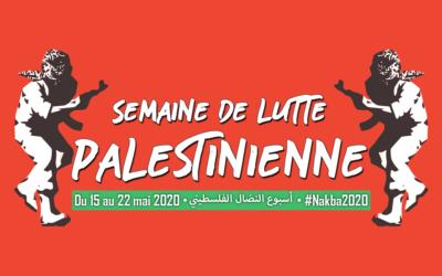 Du 15 au 22 mai, rejoignez la Semaine de lutte palestinienne