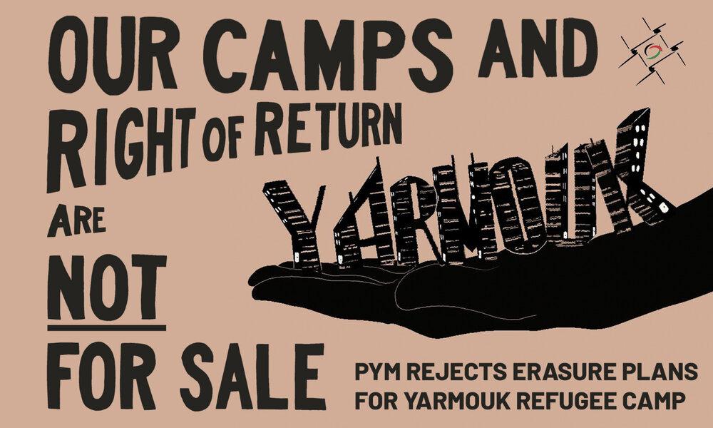 Le Mouvement de la Jeunesse Palestinienne – PYM rejette les plans d'effacement du camp de réfugiés de Yarmouk