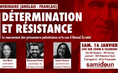 Samedi 16 janvier : Webinaire «Détermination et résistance – Le mouvement des prisonniers palestiniens et le cas d'Ahmad Sa'adat»