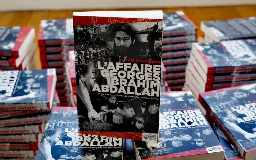 Sortie du livre «L'affaire Georges Ibrahim Abdallah» de Saïd Bouamama